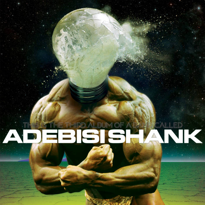 This Is The Third Album Of A Band Called Adebisi Shank cover art