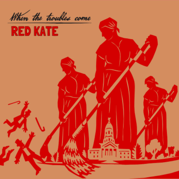"Red Kate's Full Length LP ""When the Troubles Come"" cover art"