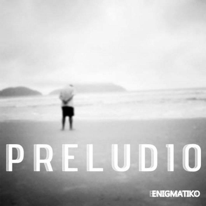 Enigmatiko - P-R-E-L-U-D-I-O cover art