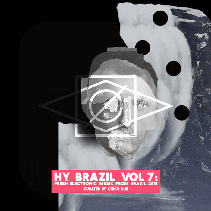 Hy Brazil Vol 7: Fresh Electronic Music From Brazil 2015 cover art