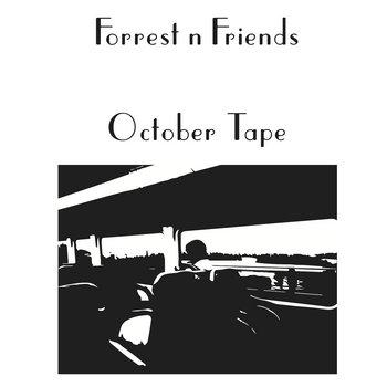 Forrest n Friends - October Tape cover art