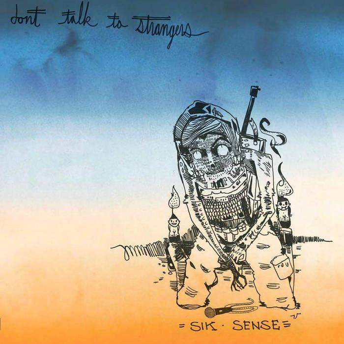 Sik Sense - Dont Talk To Strangers (2016)