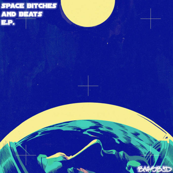 Space, Bitches and Beats E.P. cover art