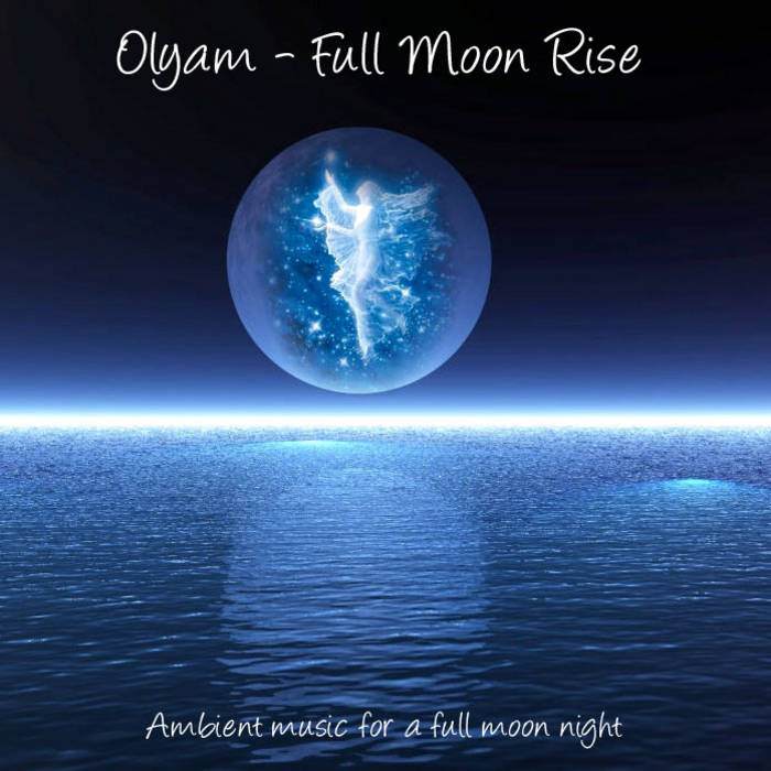 Full Moon Music Full Moon Rise Ambient Music