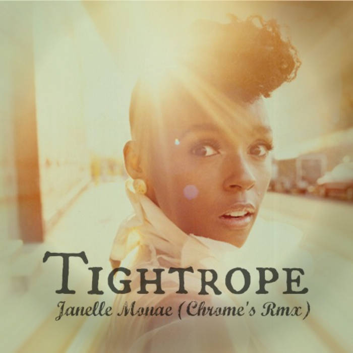 Janelle Monae - Tightrope (Chrome Remix) cover art