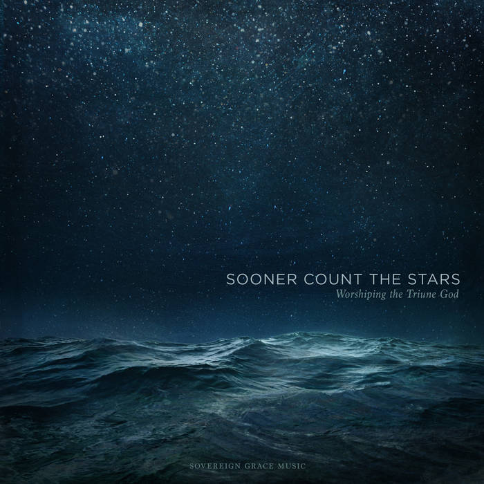 Sooner Count the Stars: Worshiping the Triune God cover art