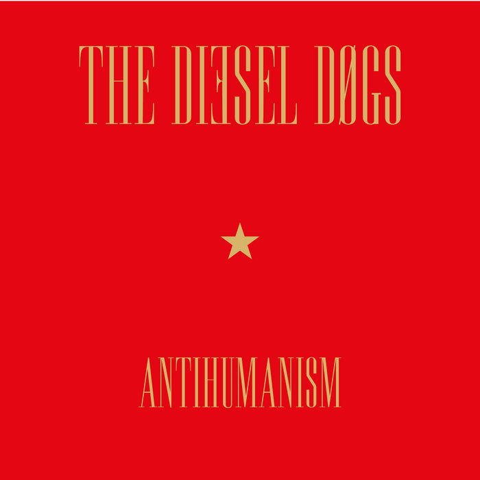 "The DIESEL DOGS: ""Antihumanism"" cover art"