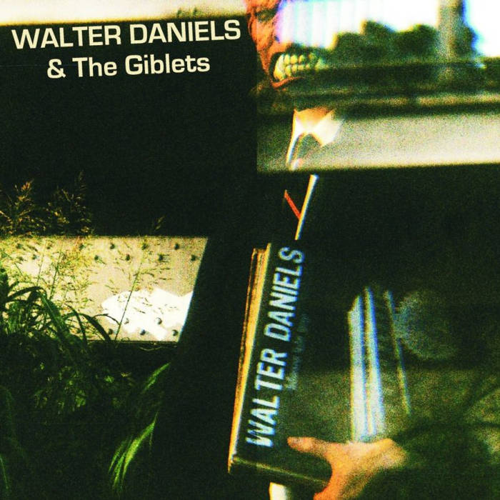 "WALTER DANIELS & The GIBLETS - 10"" cover art"