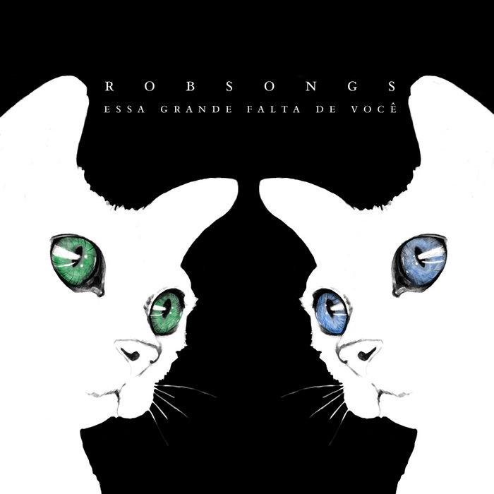 Robsongs - Essa Grande Falta de Você cover art
