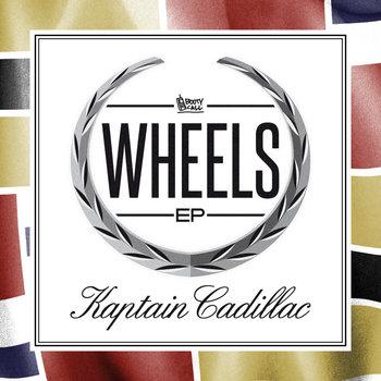 Kaptain Cadillac - Wheels EP cover art