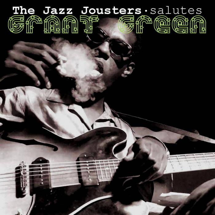 Granted - The Jazz Jousters salute Grant Green cover art