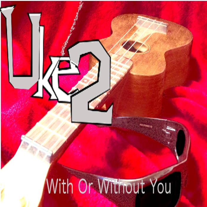 Uke2 - With Or Without You cover art