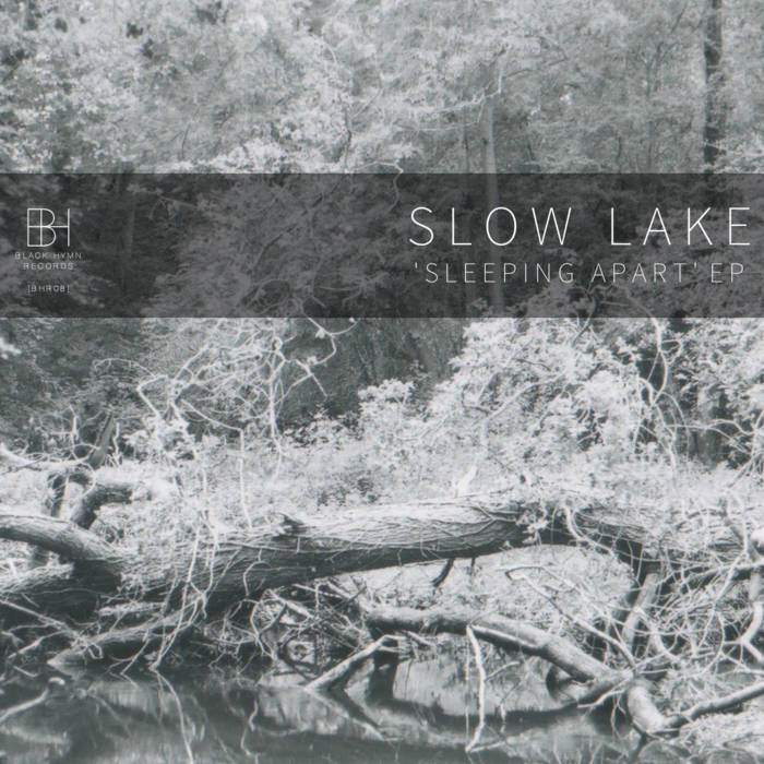 [BHR08] Slow Lake - 'Sleeping Apart' EP cover art