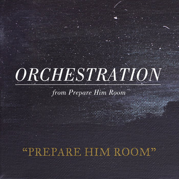 Prepare Him Room - Orchestration cover art