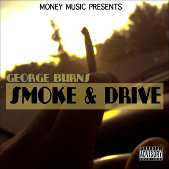 George Burns - Smoke & Drive cover art