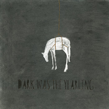 Dark was the Yearling cover art