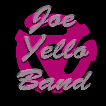 Joe Yello Band cover art