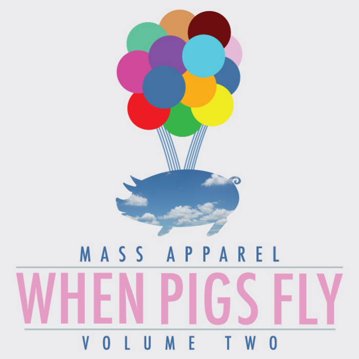 Mass Apparel Presents: When Pigs Fly Vol.2 cover art