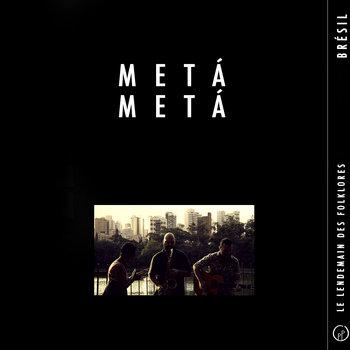 Le Lendemain des Folklores • METÁ METÁ (Brésil) cover art