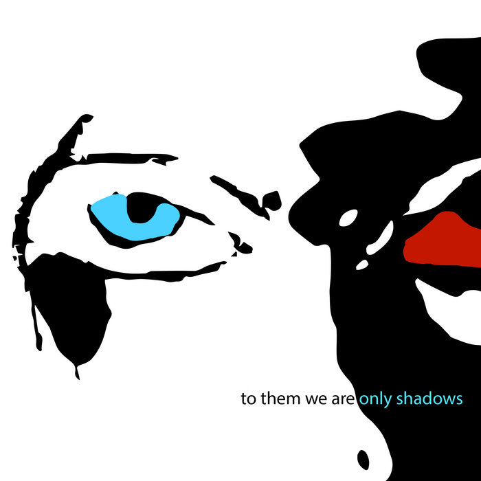 To Them We Are Only Shadows cover art