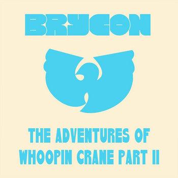 The Adventures Of Whoopin Crane Part II cover art
