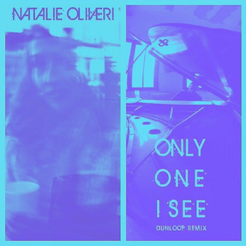 Only One I See - Natalie O./Dunloop Remix cover art