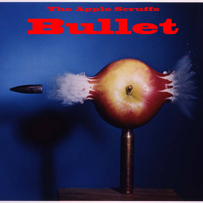 The Apple Scruffs - Bullet cover art