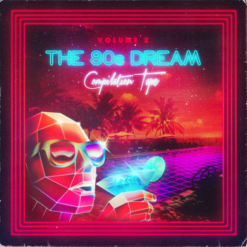 The 80's Dream Compilation Tape - Vol. 2 cover art