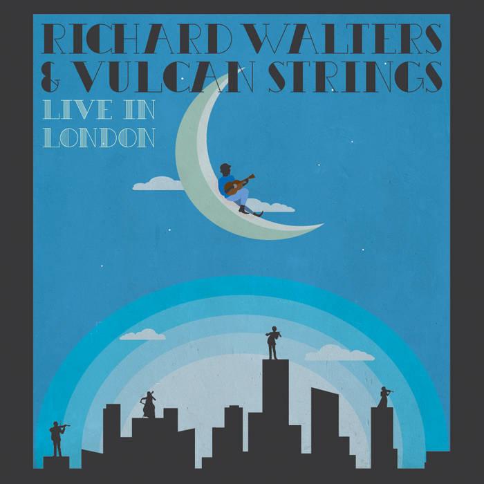 Richard Walters & Vulcan Strings - Live in London cover art