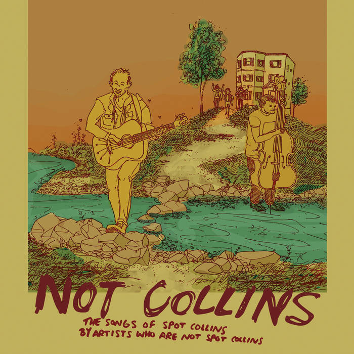 Not Collins: The Songs of Spot Collins by Artists Who Are Not Spot Collins cover art