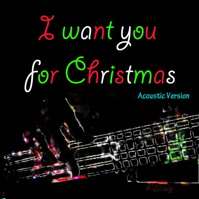 I Want You For Christmas (Acoustic) cover art