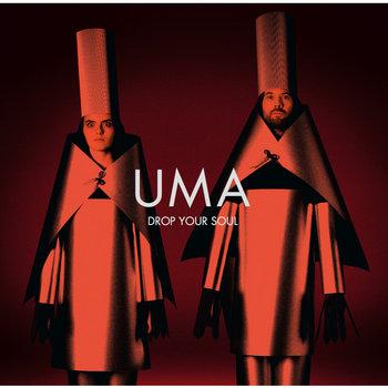 UMA - DROP YOUR SOUL cover art