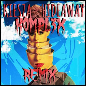 Kiesza - Hideaway (K0MPL3X Remix) FREE cover art