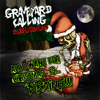 All I Want for Christmas Is... BRAINS!!! cover art