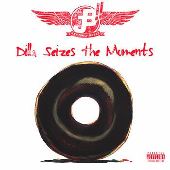 Dilla Seizes The Moments cover art