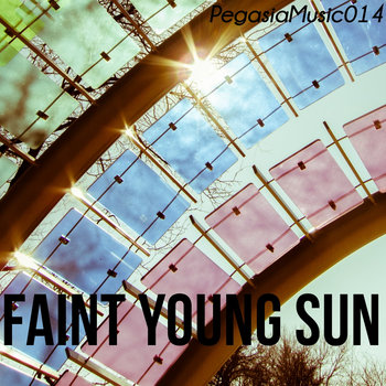 PegasiaMusic014: Faint Young Sun cover art