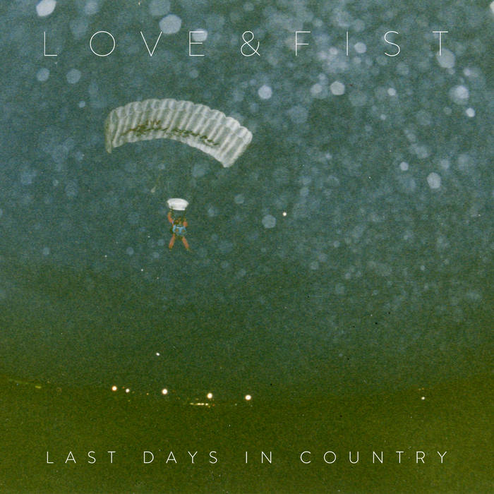 LOVE & FIST - LAST DAYS IN COUNTRY cover art