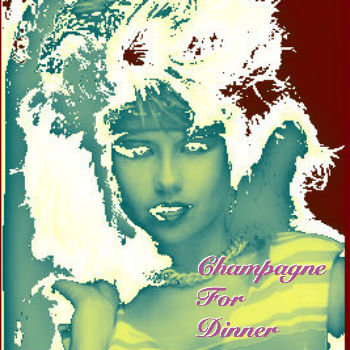 Champagne For Dinner cover art