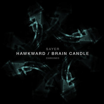 SAYER - Hawkward / Brain Candle cover art