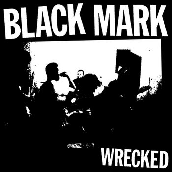 "Black Mark - Wrecked 7"" cover art"