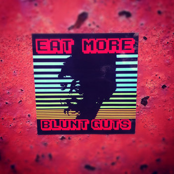 EAT MORE BLUNT GUTS cover art
