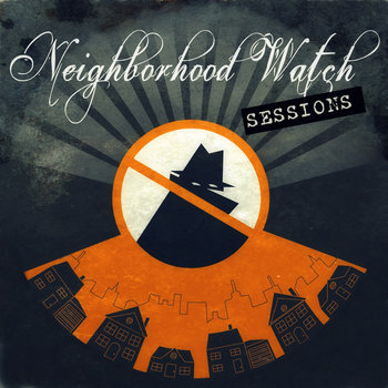 Neighborhood Watch Sessions cover art