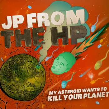 My Asteroid Wants to Kill Your Planet cover art