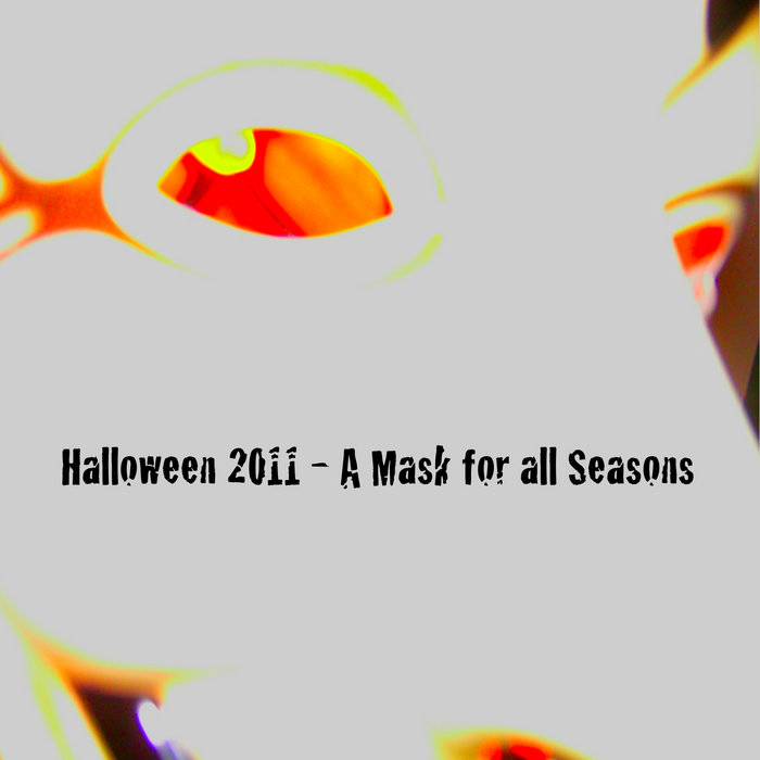 Halloween 2011 - A Mask for all Seasons cover art