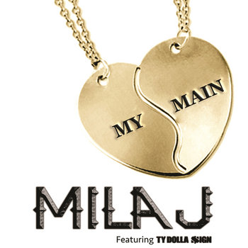 MILA J feat TY DOLLA SIGN - MY MAIN (TDEEZY REMIX) cover art