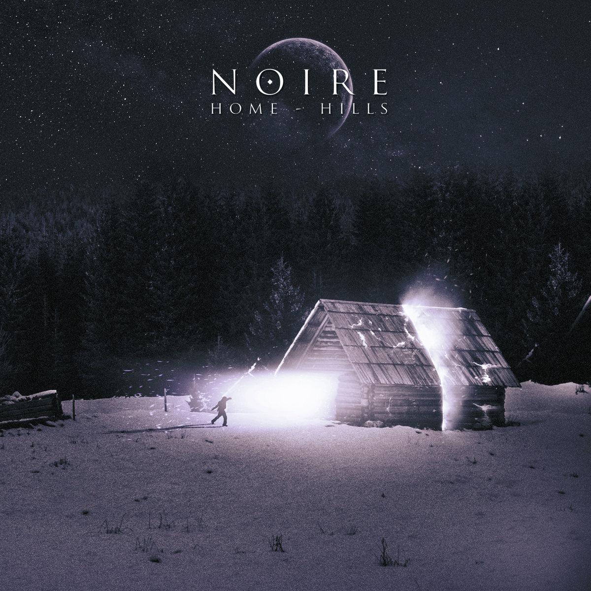 NOIRE - Home - Hills [EP] (2016)
