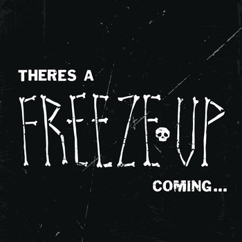 There's a Freeze Up Coming... cover art