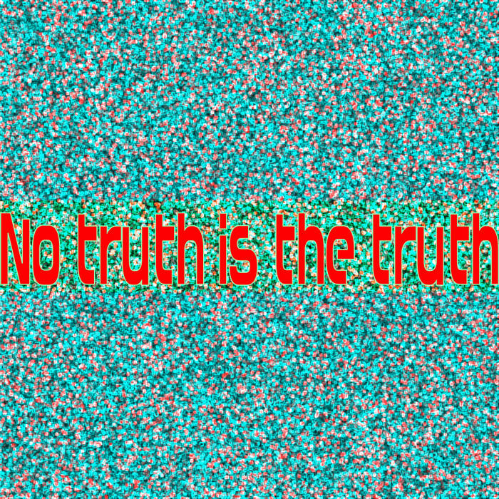 No truth is the truth cover art