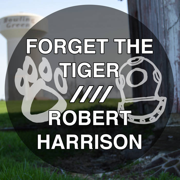 Forget the Tiger / Robert Harrison cover art