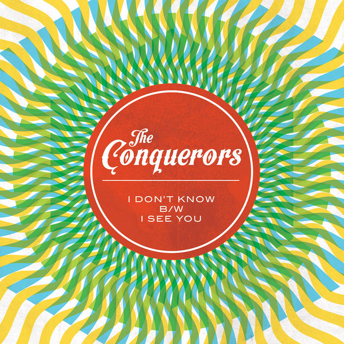 The Conquerors - I Don't Know B/W I See You cover art